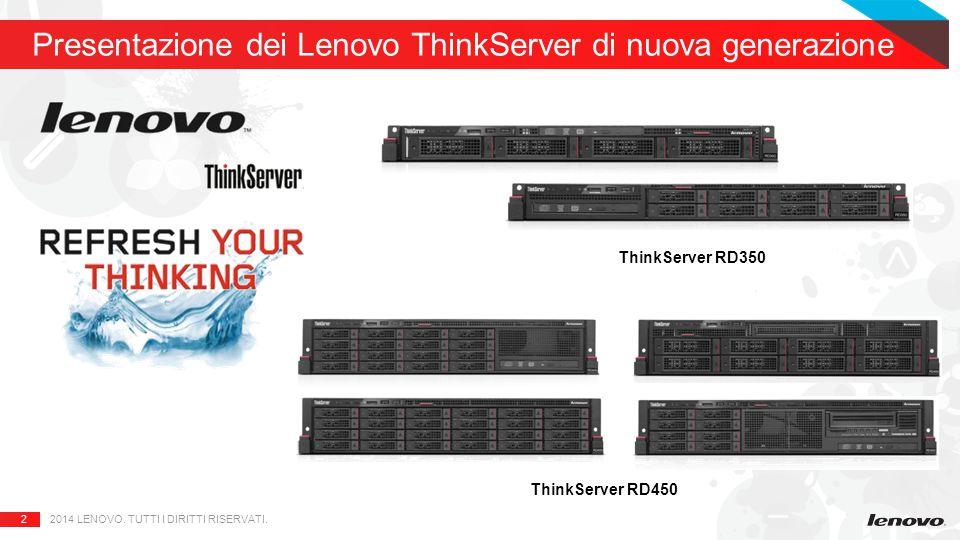 2 Presentazione dei Lenovo ThinkServer di nuova generazione 2014 LENOVO.