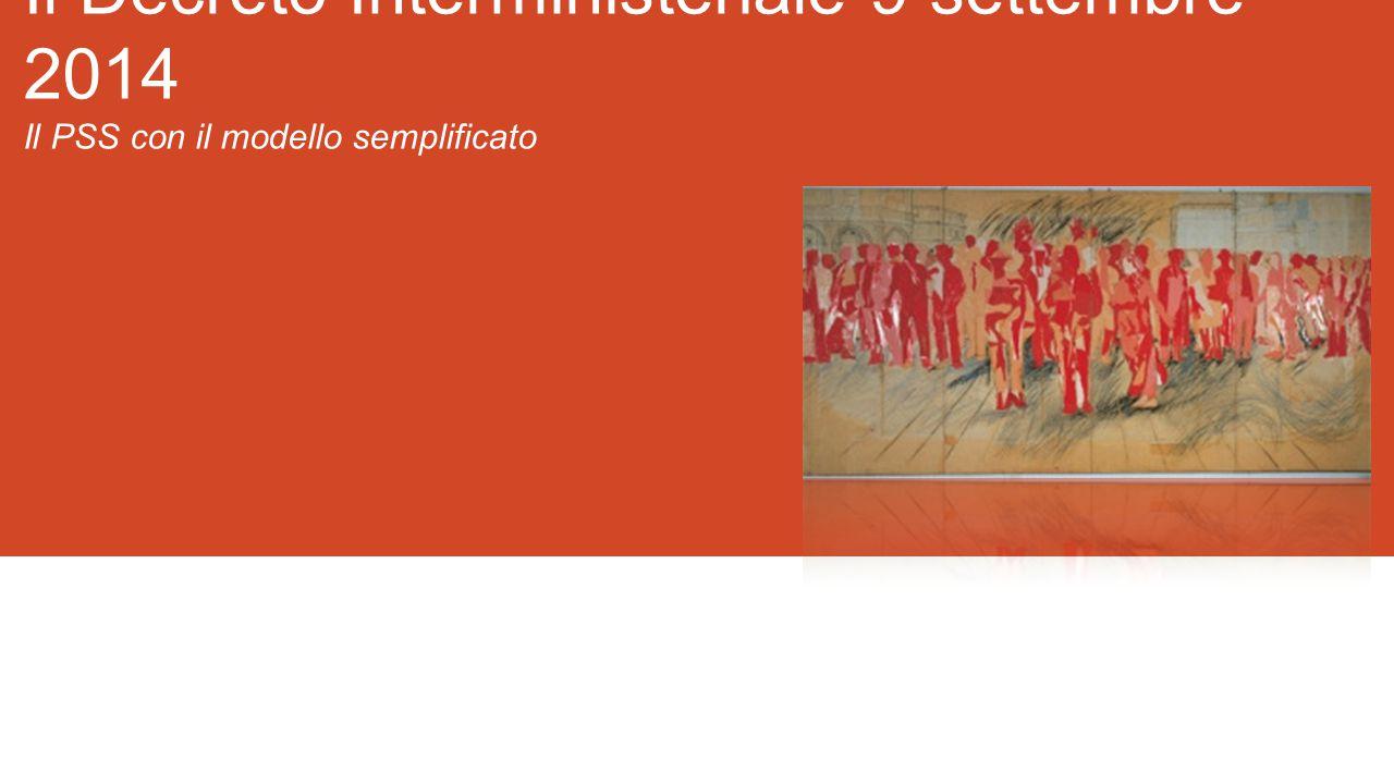 Il Decreto Interministeriale 9 settembre 2014 Il PSS con il modello semplificato