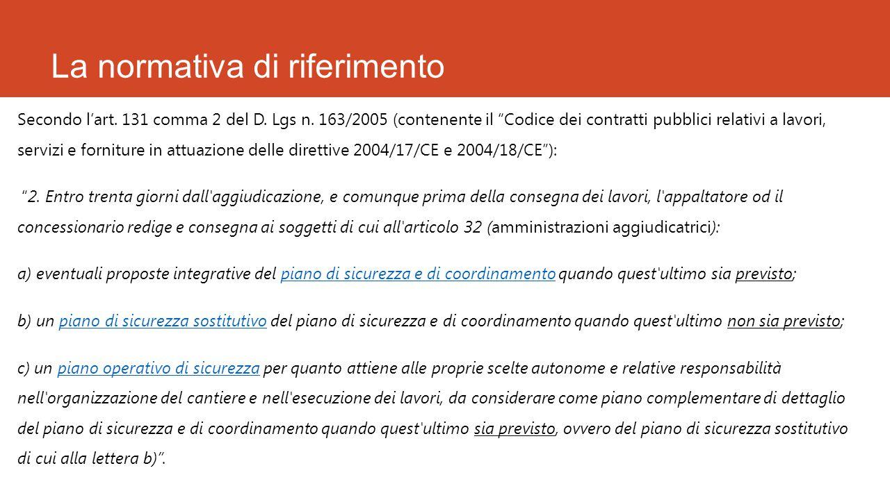 """La normativa di riferimento Secondo l'art. 131 comma 2 del D. Lgs n. 163/2005 (contenente il """"Codice dei contratti pubblici relativi a lavori, servizi"""