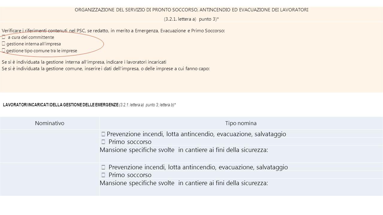 ORGANIZZAZIONE DEL SERVIZIO DI PRONTO SOCCORSO, ANTINCENDIO ED EVACUAZIONE DEI LAVORATORI (3.2.1. lettera a) punto 3)* Verificare i riferimenti conten