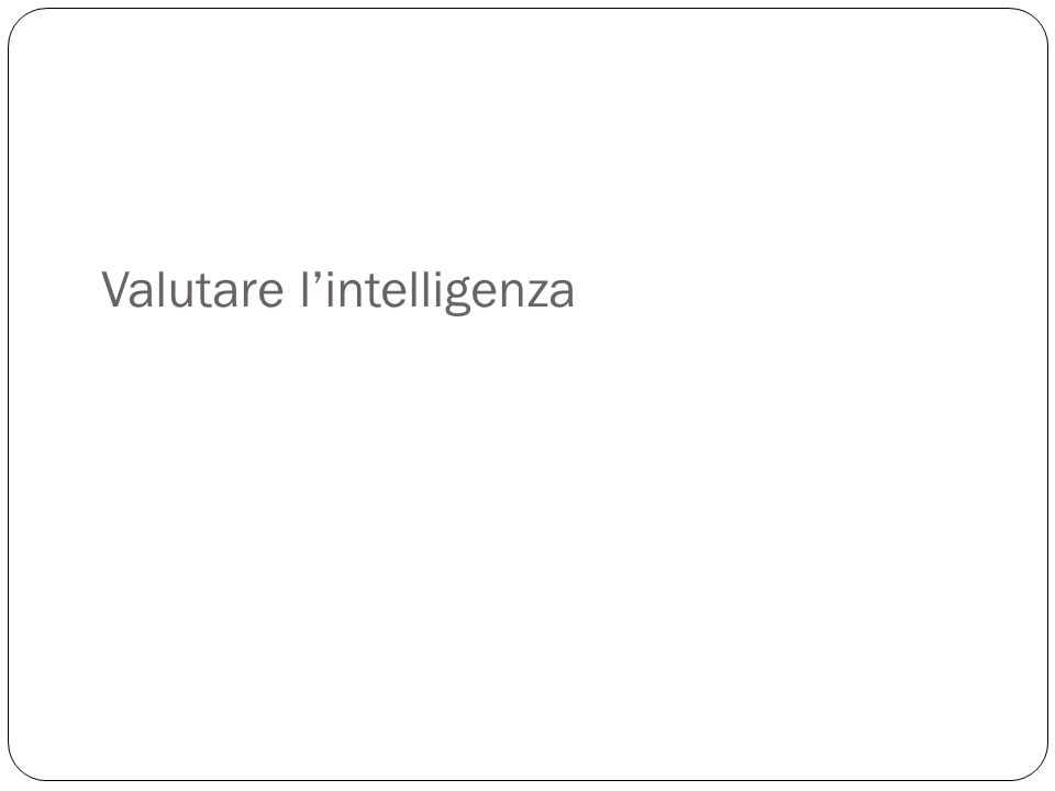 Valutare l'intelligenza