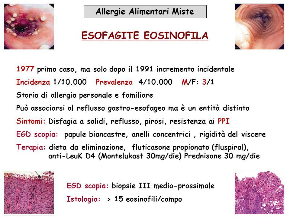 ESOFAGITE EOSINOFILA 1977 primo caso, ma solo dopo il 1991 incremento incidentale Incidenza 1/10.000 Prevalenza 4/10.000 M/F: 3/1 Storia di allergia p
