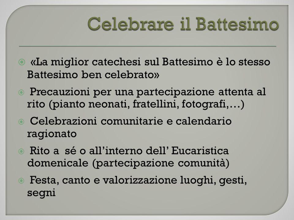  «La miglior catechesi sul Battesimo è lo stesso Battesimo ben celebrato»  Precauzioni per una partecipazione attenta al rito (pianto neonati, frate