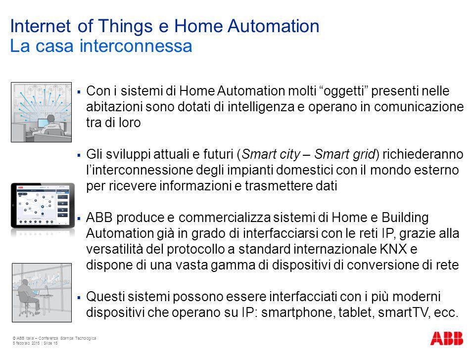 """Internet of Things e Home Automation La casa interconnessa  Con i sistemi di Home Automation molti """"oggetti"""" presenti nelle abitazioni sono dotati di"""