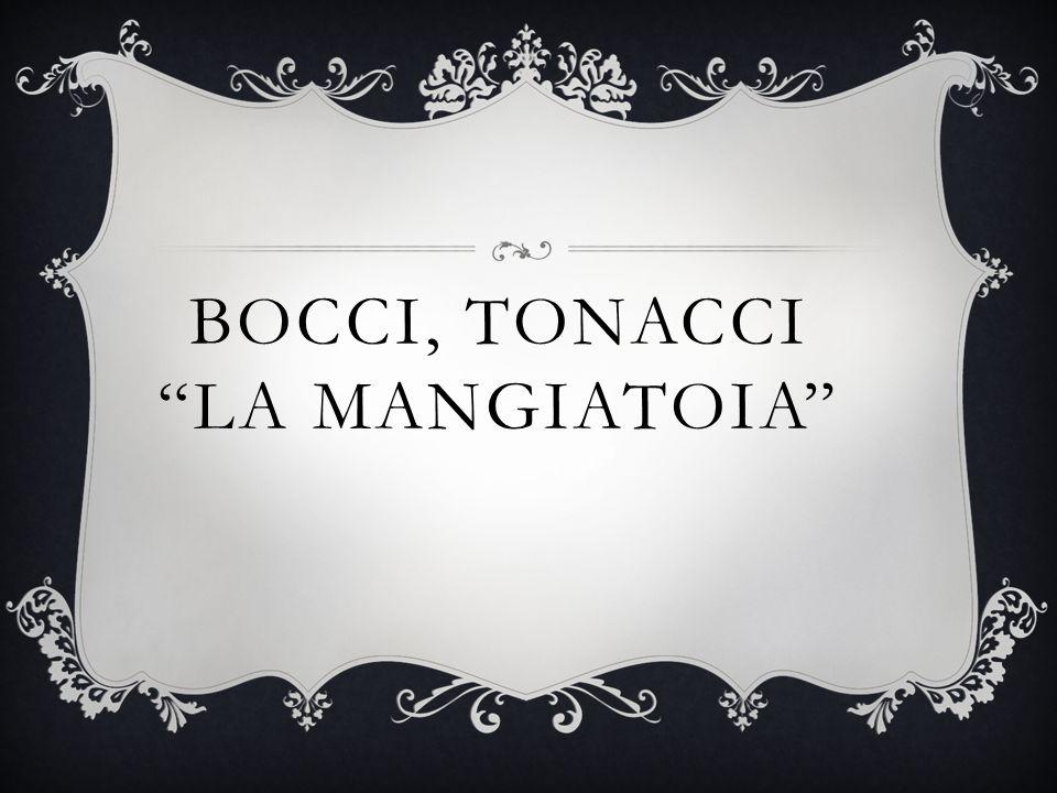 BOCCI, TONACCI LA MANGIATOIA