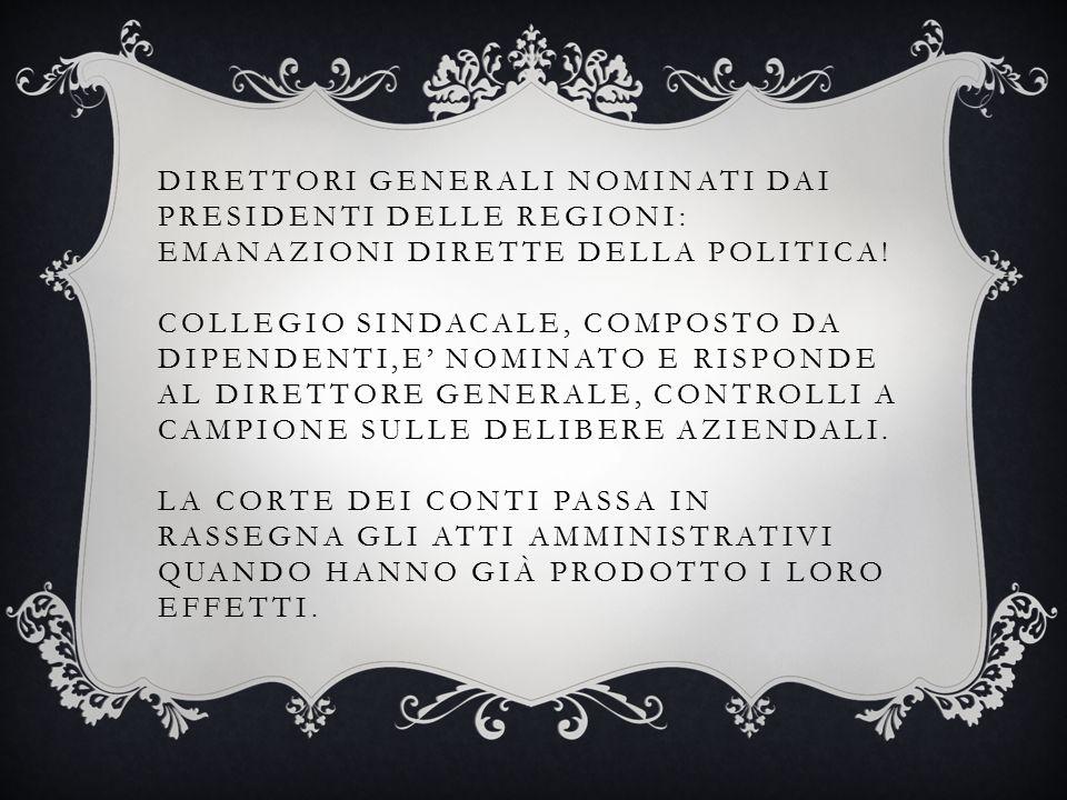 DIRETTORI GENERALI NOMINATI DAI PRESIDENTI DELLE REGIONI: EMANAZIONI DIRETTE DELLA POLITICA.