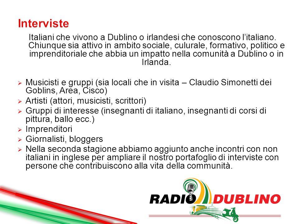 Italiani che vivono a Dublino o irlandesi che conoscono l'italiano. Chiunque sia attivo in ambito sociale, culurale, formativo, politico e imprenditor