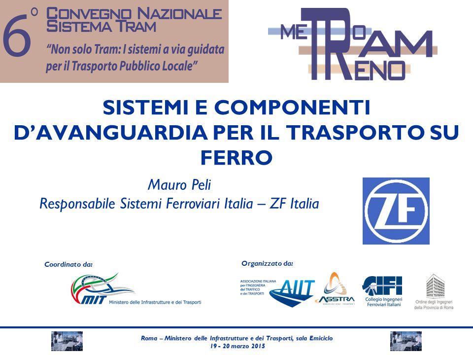 Roma – Ministero delle Infrastrutture e dei Trasporti, sala Emiciclo 19 - 20 marzo 2015 19 - 20 marzo 2015 Coordinato da: Organizzato da: SISTEMI E CO
