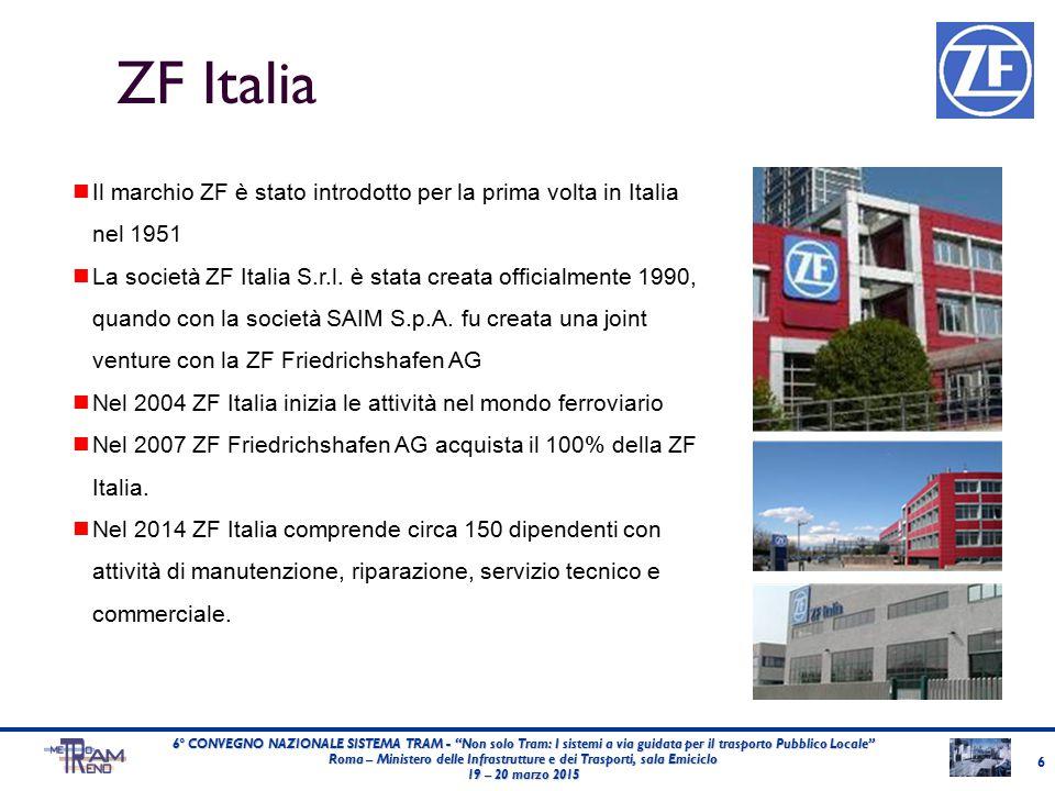 """ZF Italia 6 6° CONVEGNO NAZIONALE SISTEMA TRAM - """"Non solo Tram: I sistemi a via guidata per il trasporto Pubblico Locale"""" Roma – Ministero delle Infr"""