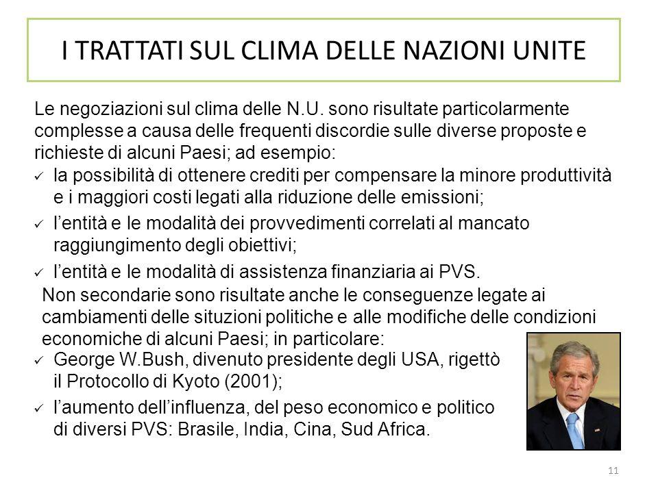 11 Le negoziazioni sul clima delle N.U. sono risultate particolarmente complesse a causa delle frequenti discordie sulle diverse proposte e richieste