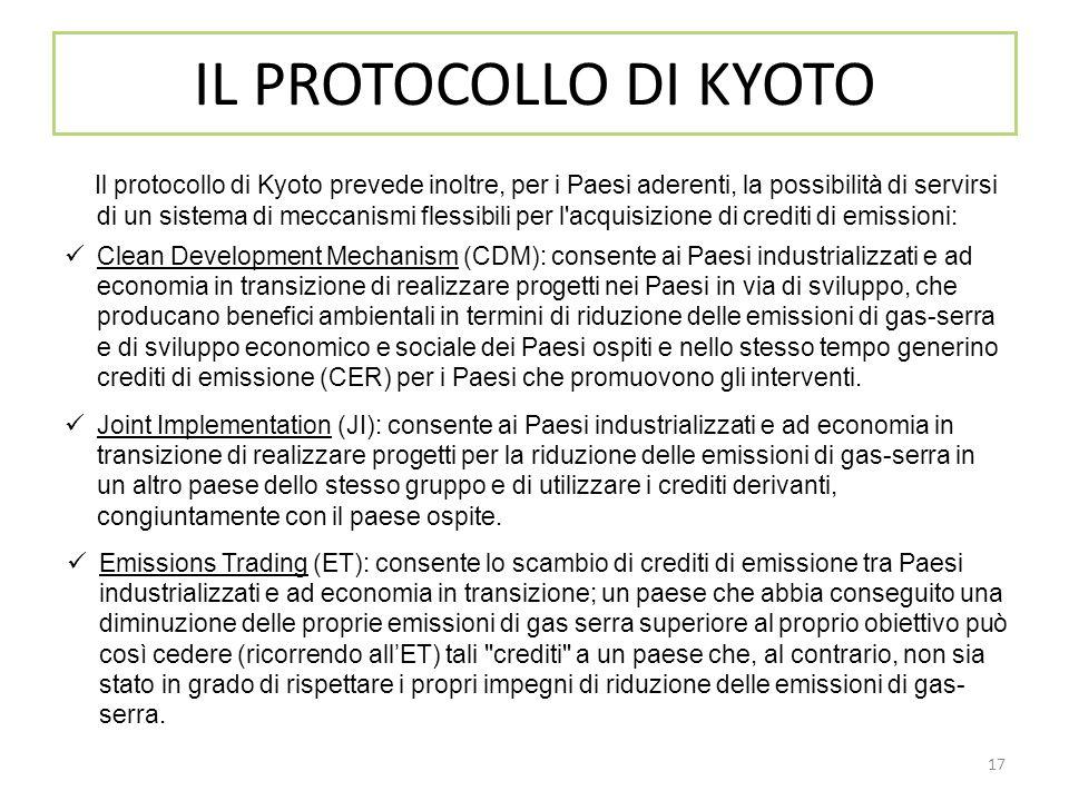 17 Il protocollo di Kyoto prevede inoltre, per i Paesi aderenti, la possibilità di servirsi di un sistema di meccanismi flessibili per l'acquisizione