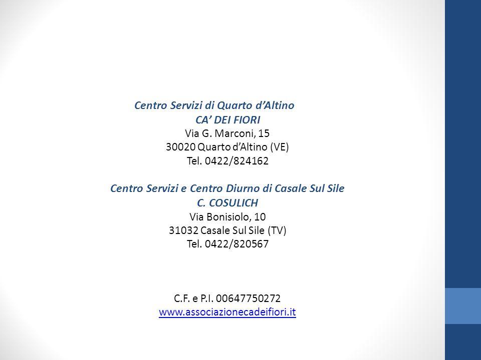 Centro Servizi di Quarto d'Altino CA' DEI FIORI Via G.