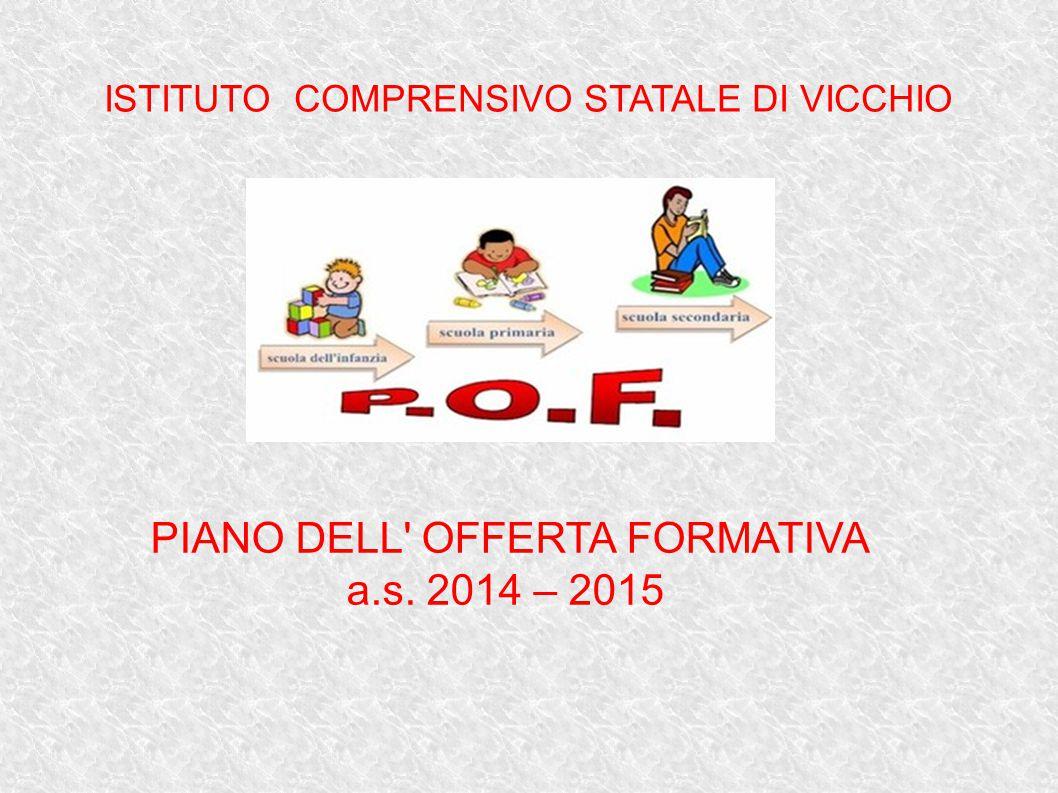 ISTITUTO COMPRENSIVO STATALE DI VICCHIO PIANO DELL OFFERTA FORMATIVA a.s. 2014 – 2015