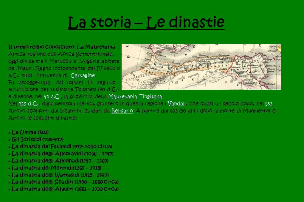 La storia – Le dinastie Il primo regno conosciuto: La Mauretania Antica regione dell'Africa Settentrionale, oggi divisa tra il Marocco e l'Algeria, ab