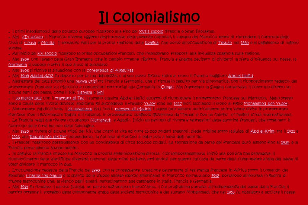 Il colonialismo I primi insediamenti delle potenze europee risalgono alla fine del XVIII secolo (Francia e Gran Bretagna).XVIII secolo Nel XIX secolo,