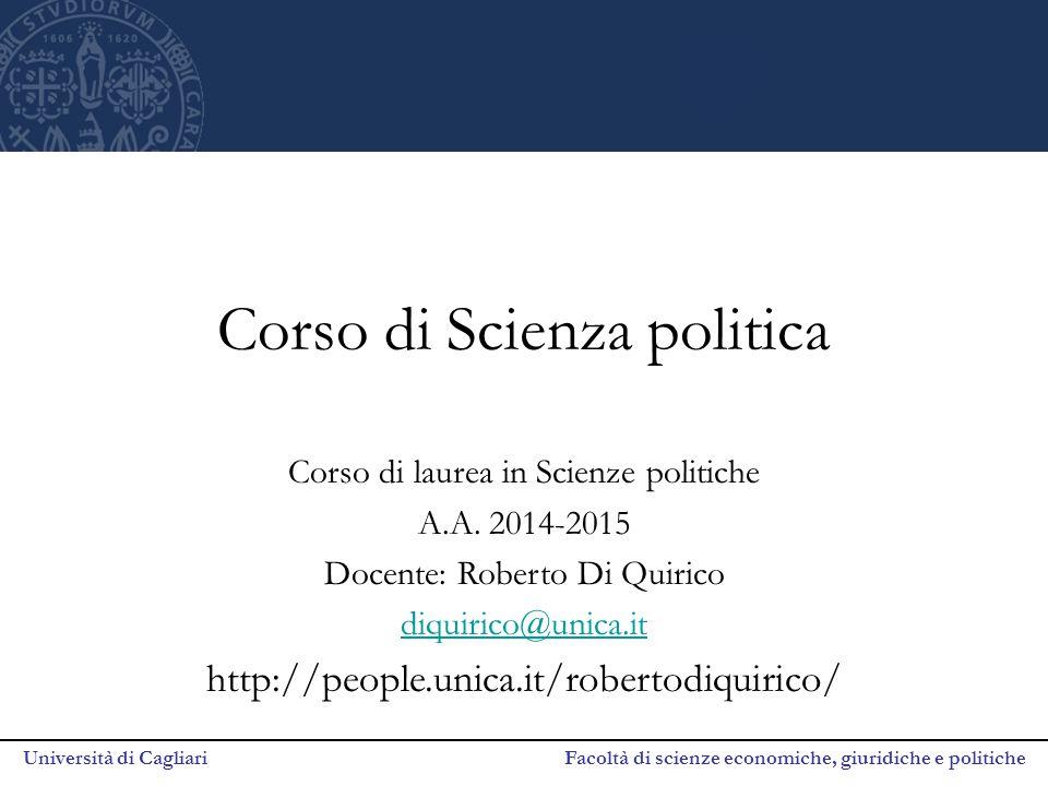 Università di Cagliari Facoltà di scienze economiche, giuridiche e politiche Informazioni generali Questo insegnamento costituisce un'introduzione agli studi di scienza politica.