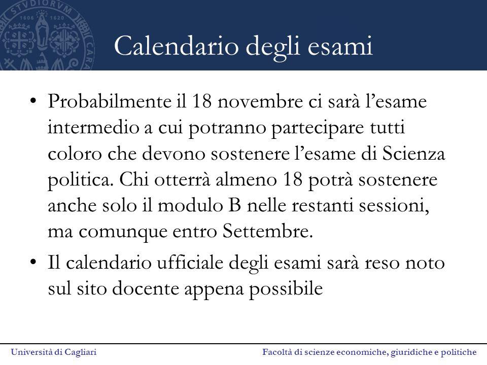 Università di Cagliari Facoltà di scienze economiche, giuridiche e politiche Calendario degli esami Probabilmente il 18 novembre ci sarà l'esame inter