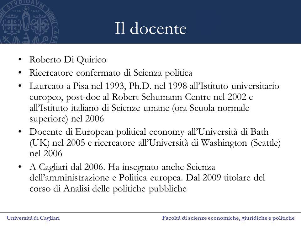 Università di Cagliari Facoltà di scienze economiche, giuridiche e politiche Struttura del corso Il corso è suddiviso in due moduli e affiancato da due seminari.