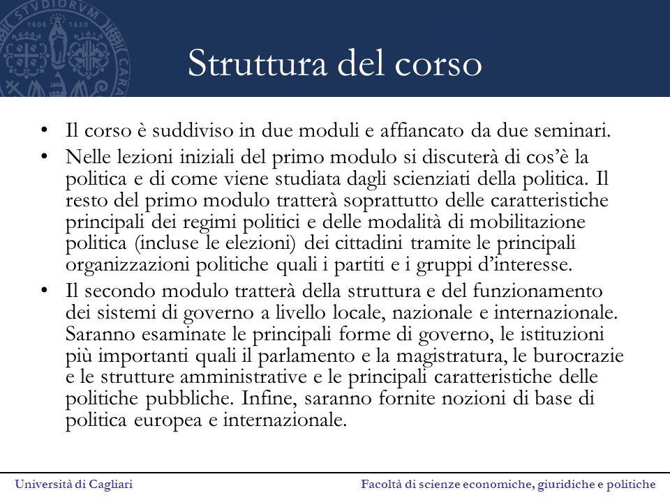 Università di Cagliari Facoltà di scienze economiche, giuridiche e politiche Struttura del corso Il corso è suddiviso in due moduli e affiancato da du