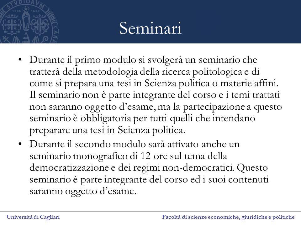 Università di Cagliari Facoltà di scienze economiche, giuridiche e politiche Seminari Durante il primo modulo si svolgerà un seminario che tratterà de
