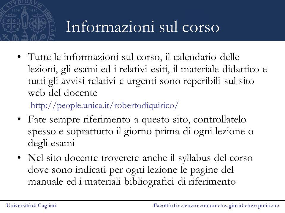 Università di Cagliari Facoltà di scienze economiche, giuridiche e politiche Informazioni sul corso Tutte le informazioni sul corso, il calendario del