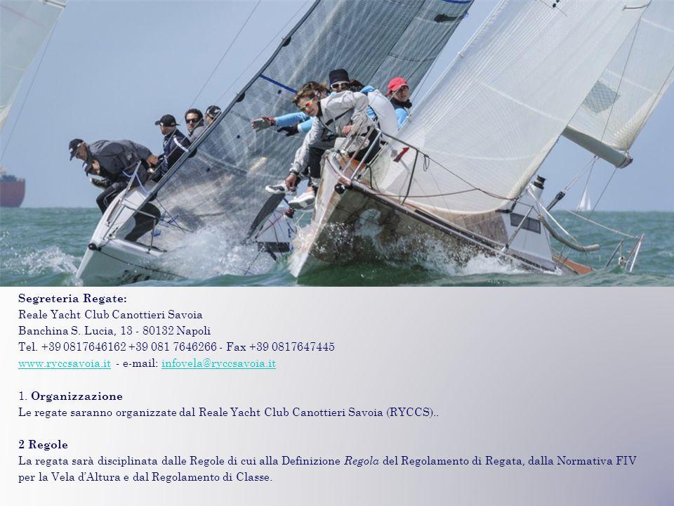 Segreteria Regate: Reale Yacht Club Canottieri Savoia Banchina S.