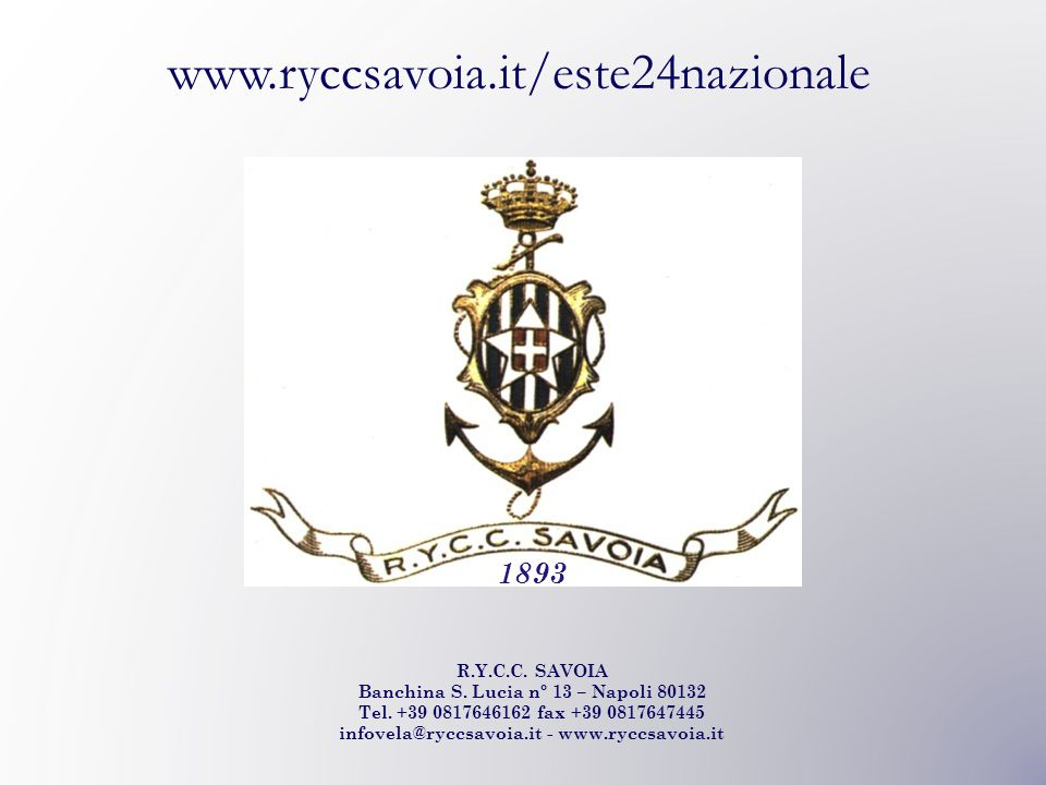 R.Y.C.C. SAVOIA Banchina S. Lucia n° 13 – Napoli 80132 Tel.