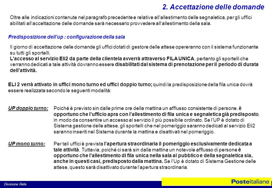 Divisione Rete Predisposizione dell'up : configurazione della sala Il giorno di accettazione delle domande gli uffici dotati di gestore delle attese opereranno con il sistema funzionante su tutti gli sportelli.