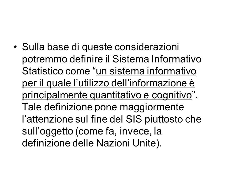 """Sulla base di queste considerazioni potremmo definire il Sistema Informativo Statistico come """"un sistema informativo per il quale l'utilizzo dell'info"""