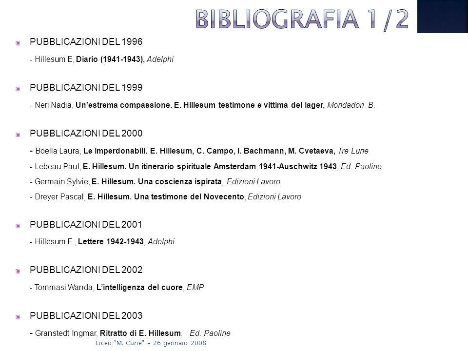 PUBBLICAZIONI DEL 1996 - Hillesum E, Diario (1941-1943), Adelphi PUBBLICAZIONI DEL 1999 - Neri Nadia, Un estrema compassione.