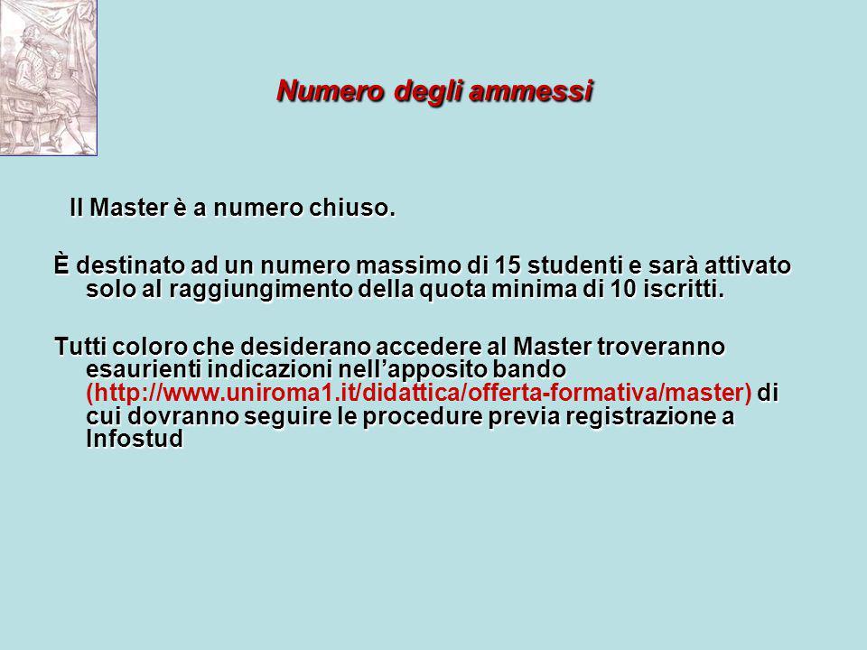 Numero degli ammessi Il Master è a numero chiuso.Il Master è a numero chiuso.