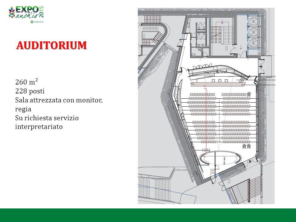 AUDITORIUM 260 m² 228 posti Sala attrezzata con monitor, regia Su richiesta servizio interpretariato