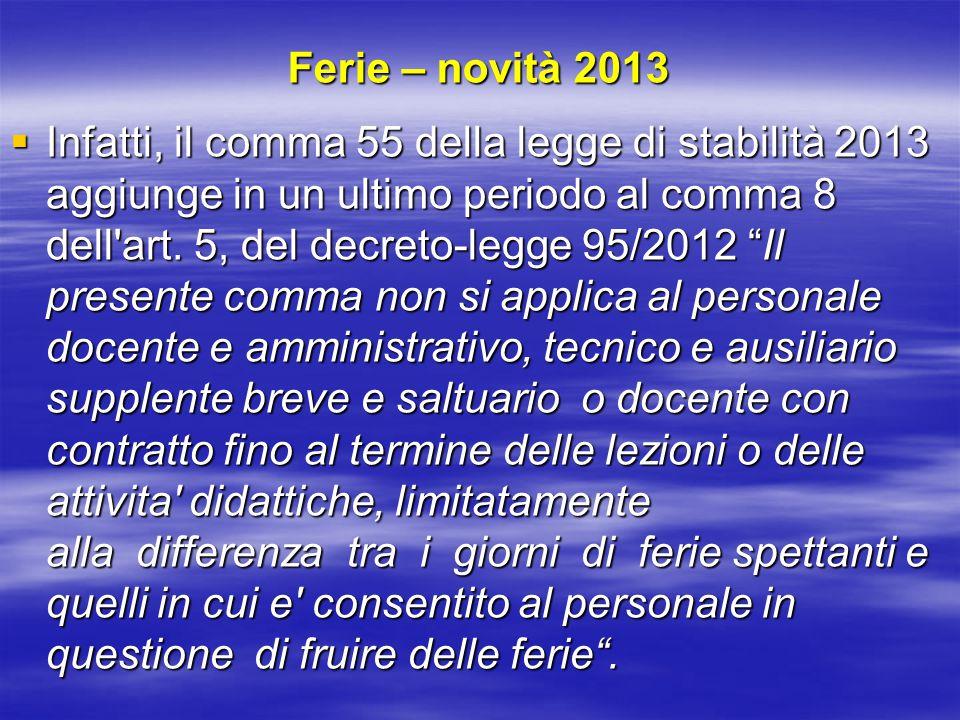 Ferie – novità 2013  Infatti, il comma 55 della legge di stabilità 2013 aggiunge in un ultimo periodo al comma 8 dell art.
