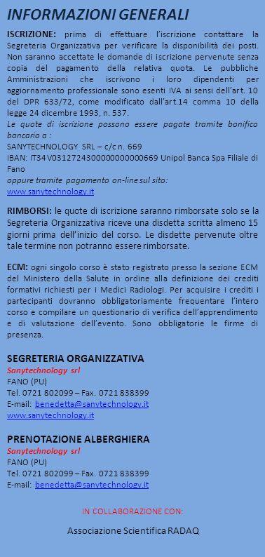 INFORMAZIONI GENERALI ISCRIZIONE : prima di effettuare l'iscrizione contattare la Segreteria Organizzativa per verificare la disponibilità dei posti.