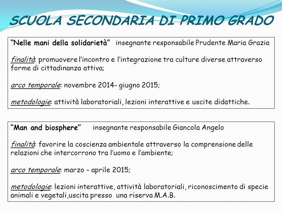 """SCUOLA SECONDARIA DI PRIMO GRADO """"Nelle mani della solidarietà"""" insegnante responsabile Prudente Maria Grazia finalità: promuovere l'incontro e l'inte"""