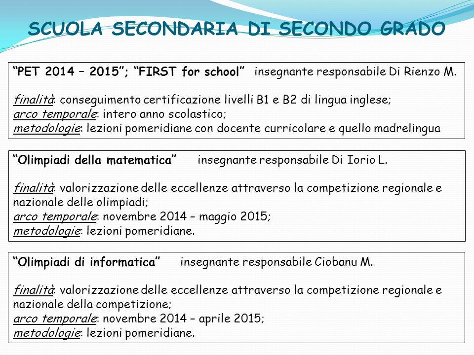 """SCUOLA SECONDARIA DI SECONDO GRADO """"PET 2014 – 2015""""; """"FIRST for school"""" insegnante responsabile Di Rienzo M. finalità: conseguimento certificazione l"""