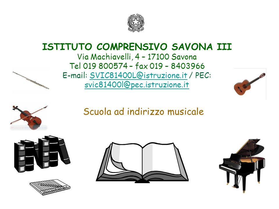ISTITUTO COMPRENSIVO SAVONA III Via Machiavelli, 4 – 17100 Savona Tel 019 800574 – fax 019 – 8403966 E-mail: SVIC81400L@istruzione.it / PEC: svic81400