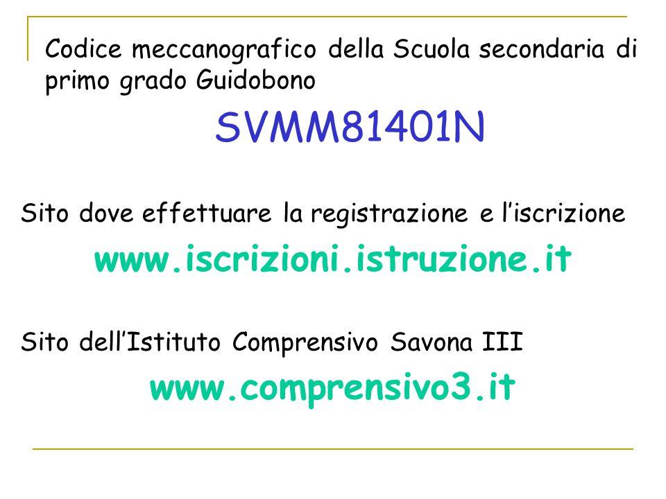 Codice meccanografico della Scuola secondaria di primo grado Guidobono SVMM81401N Sito dove effettuare la registrazione e l'iscrizione www.iscrizioni.