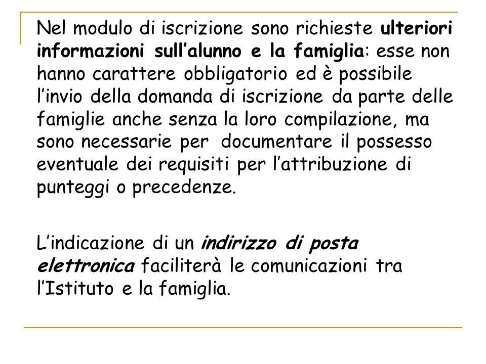 Nel modulo di iscrizione sono richieste ulteriori informazioni sull'alunno e la famiglia: esse non hanno carattere obbligatorio ed è possibile l'invio