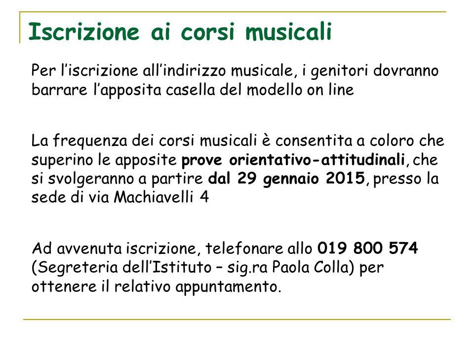 Iscrizione ai corsi musicali Per l'iscrizione all'indirizzo musicale, i genitori dovranno barrare l'apposita casella del modello on line La frequenza