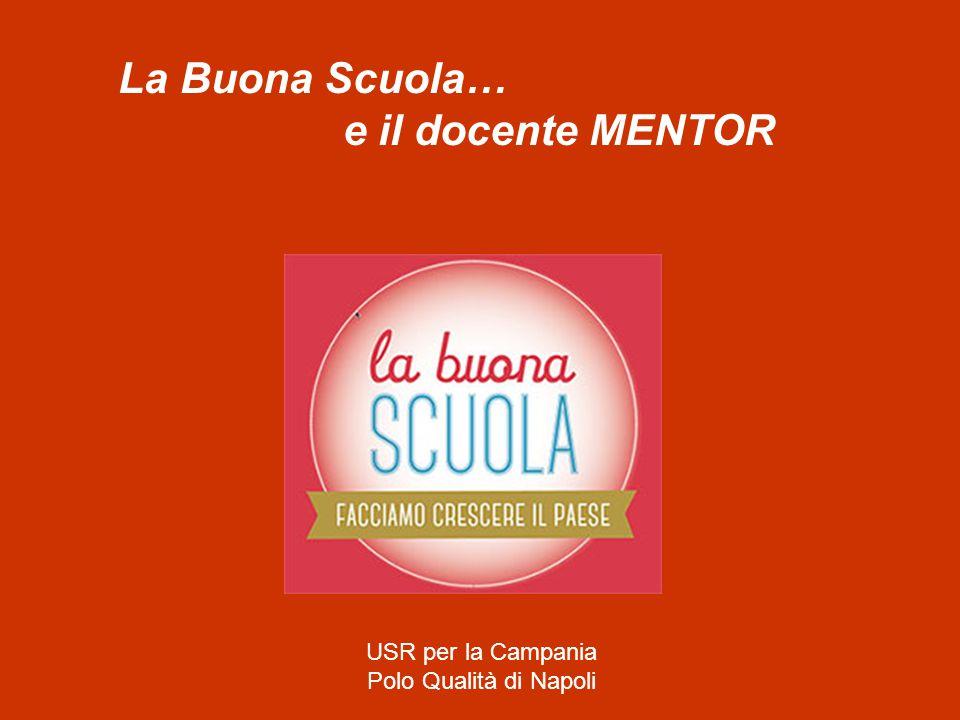 La Buona Scuola… e il docente MENTOR USR per la Campania Polo Qualità di Napoli