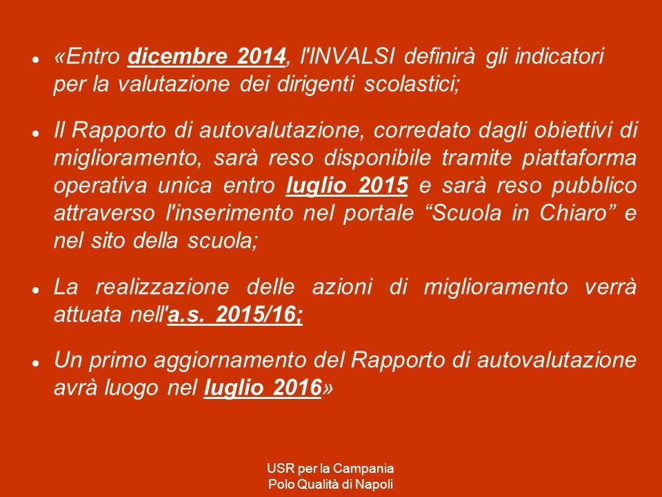 «Entro dicembre 2014, l'INVALSI definirà gli indicatori per la valutazione dei dirigenti scolastici; Il Rapporto di autovalutazione, corredato dagli o