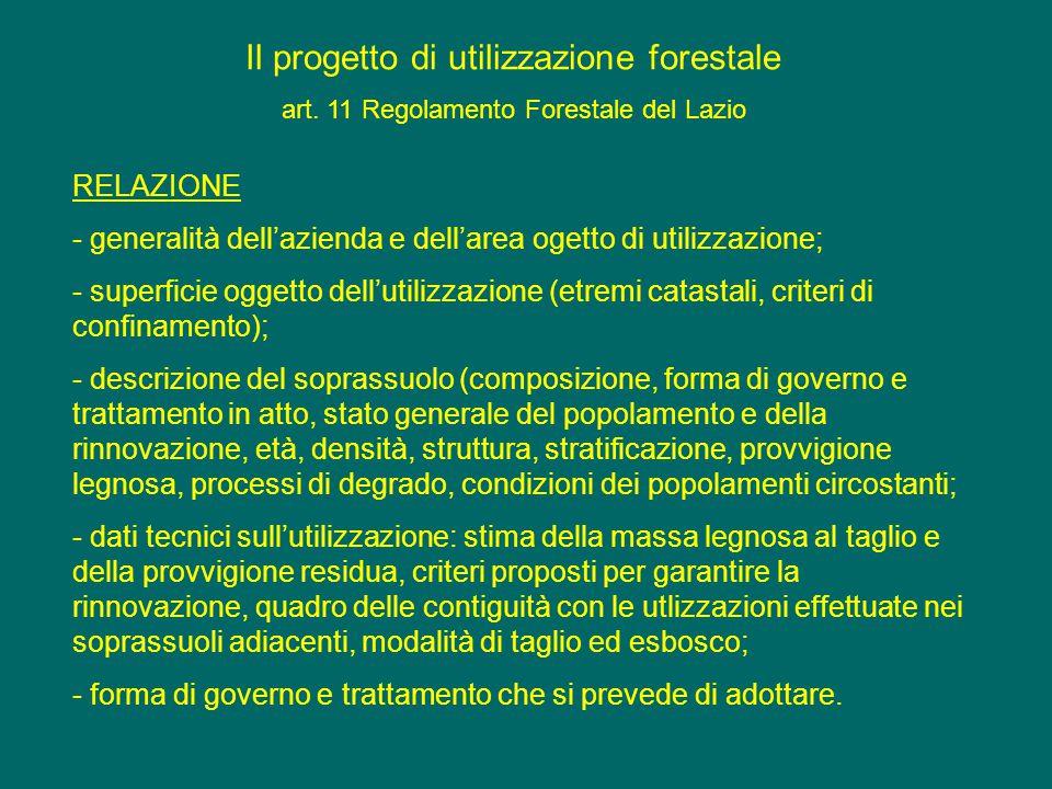Il progetto di utilizzazione forestale art. 11 Regolamento Forestale del Lazio RELAZIONE - generalità dell'azienda e dell'area ogetto di utilizzazione
