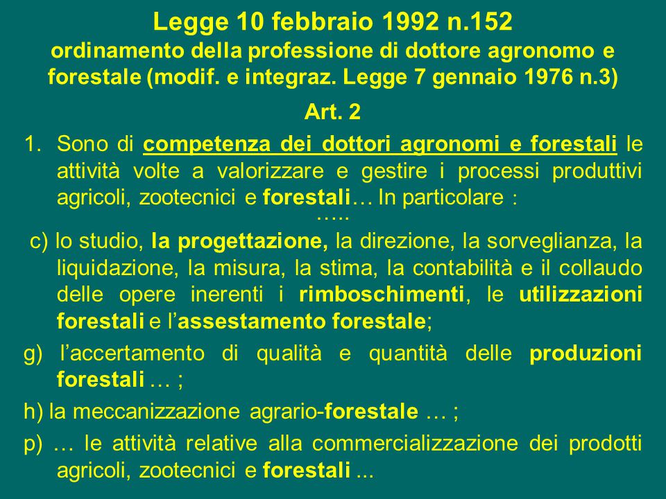 Legge 10 febbraio 1992 n.152 ordinamento della professione di dottore agronomo e forestale (modif. e integraz. Legge 7 gennaio 1976 n.3) Art. 2 1.Sono