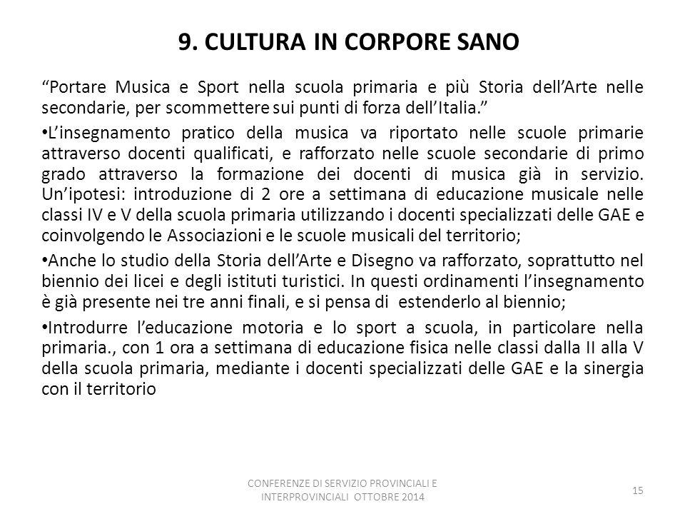 """9. CULTURA IN CORPORE SANO """"Portare Musica e Sport nella scuola primaria e più Storia dell'Arte nelle secondarie, per scommettere sui punti di forza d"""