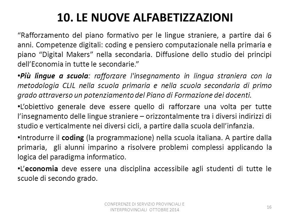 """10. LE NUOVE ALFABETIZZAZIONI """"Rafforzamento del piano formativo per le lingue straniere, a partire dai 6 anni. Competenze digitali: coding e pensiero"""