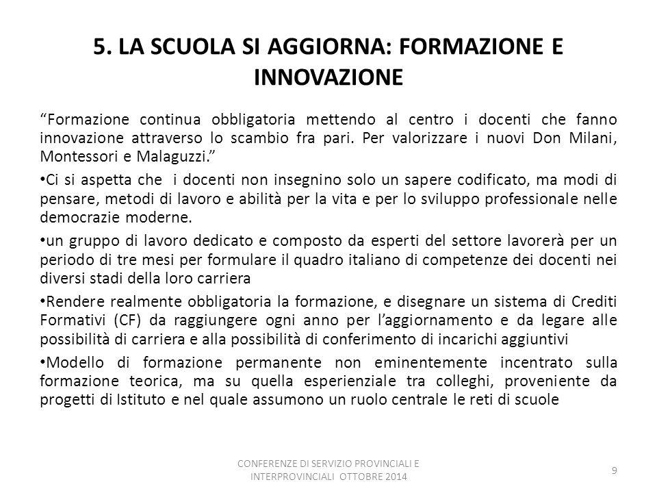 """5. LA SCUOLA SI AGGIORNA: FORMAZIONE E INNOVAZIONE """"Formazione continua obbligatoria mettendo al centro i docenti che fanno innovazione attraverso lo"""