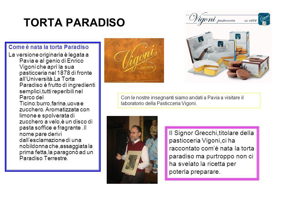 TORTA PARADISO Come è nata la torta Paradiso La versione originaria è legata a Pavia e al genio di Enrico Vigoni che aprì la sua pasticceria nel 1878