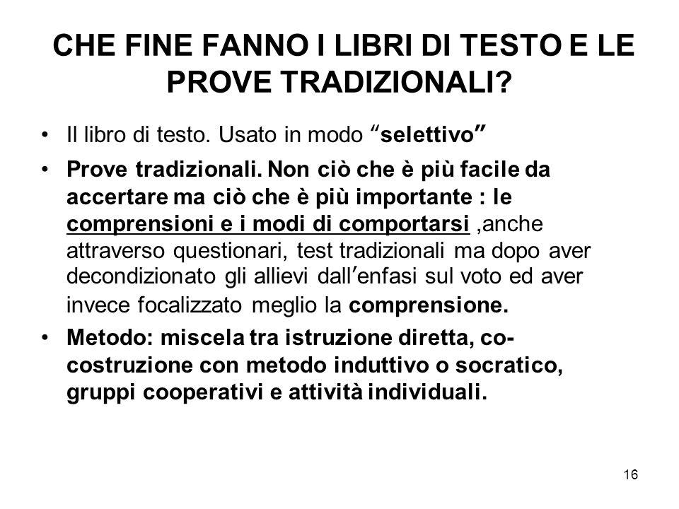 16 CHE FINE FANNO I LIBRI DI TESTO E LE PROVE TRADIZIONALI.