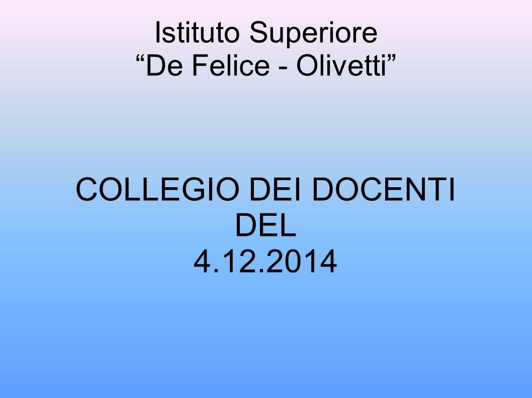 Istituto Superiore De Felice - Olivetti COLLEGIO DEI DOCENTI DEL 4.12.2014